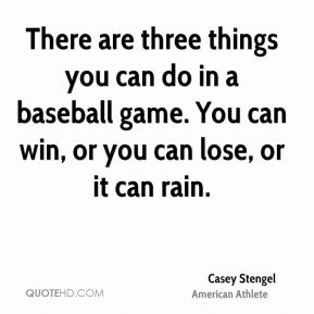 casey-stengel-athlete-there-are-three-things-you-can-do-in-a-baseball.jpg